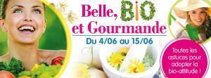 Belle, bio et gourmande!